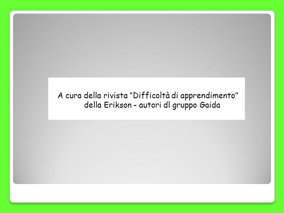 A cura della rivista Difficoltà di apprendimento della Erikson - autori dl gruppo Gaida