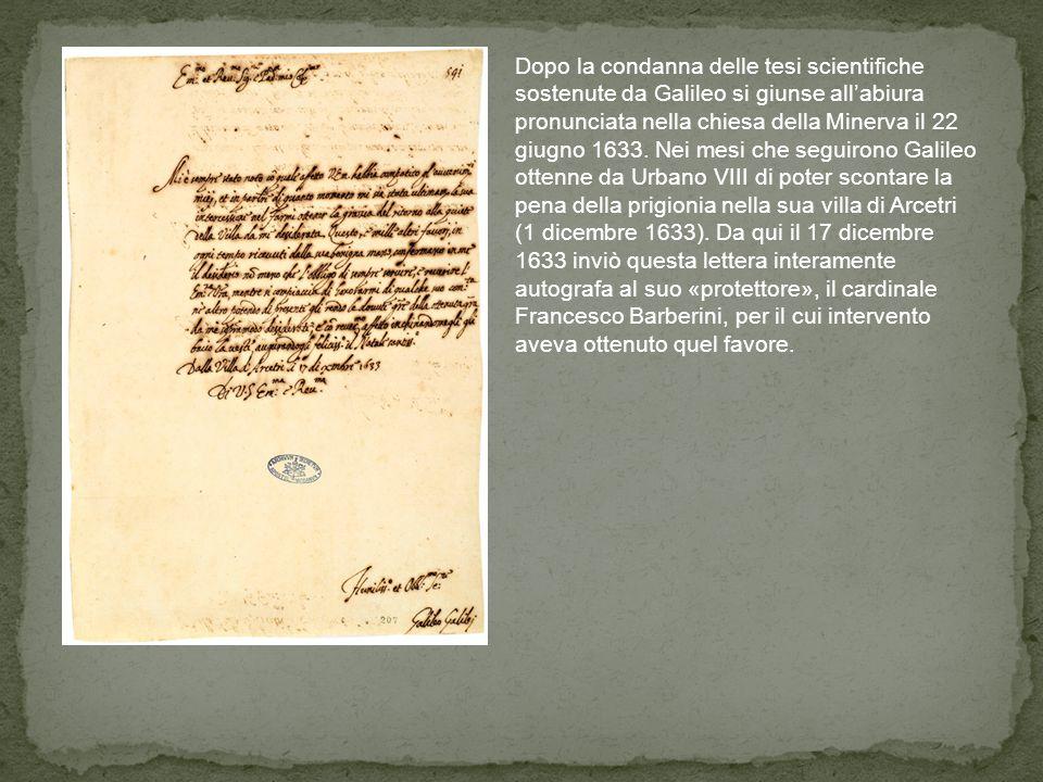 Dopo la condanna delle tesi scientifiche sostenute da Galileo si giunse all'abiura pronunciata nella chiesa della Minerva il 22 giugno 1633.