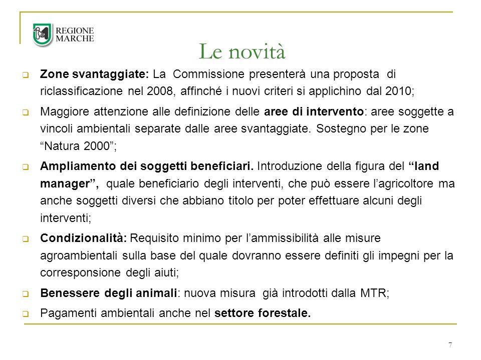 Le novità Zone svantaggiate: La Commissione presenterà una proposta di riclassificazione nel 2008, affinché i nuovi criteri si applichino dal 2010;