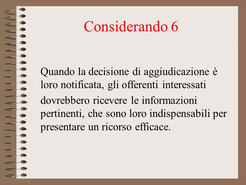 Considerando 6 Quando la decisione di aggiudicazione è loro notificata, gli offerenti interessati.