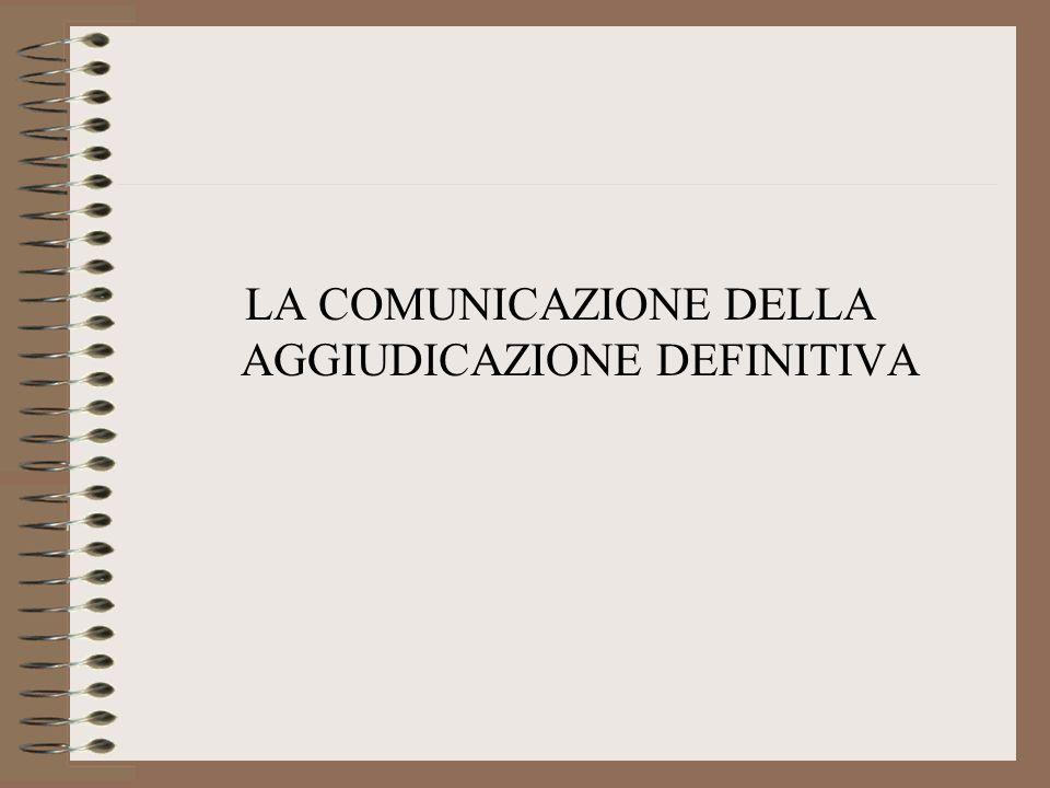 LA COMUNICAZIONE DELLA AGGIUDICAZIONE DEFINITIVA
