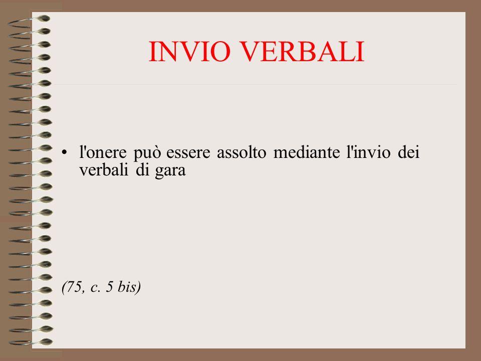 INVIO VERBALI l onere può essere assolto mediante l invio dei verbali di gara (75, c. 5 bis)