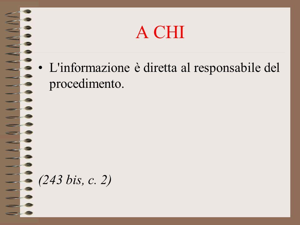 A CHI L informazione è diretta al responsabile del procedimento.