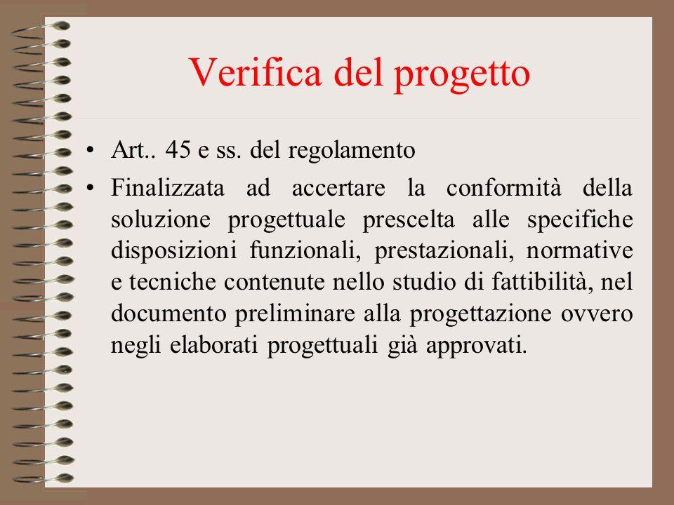 Verifica del progetto Art.. 45 e ss. del regolamento