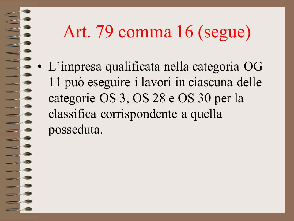Art. 79 comma 16 (segue)