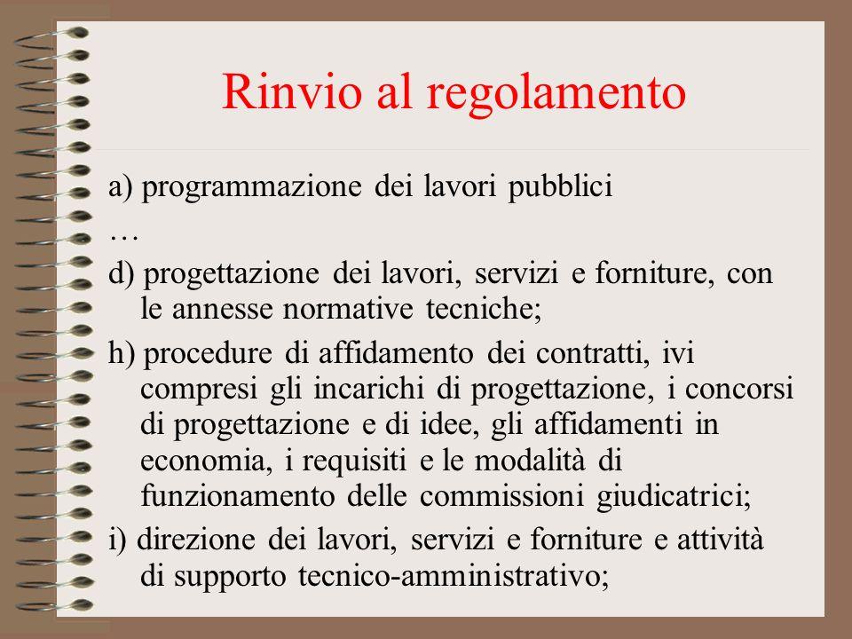 Rinvio al regolamento a) programmazione dei lavori pubblici …