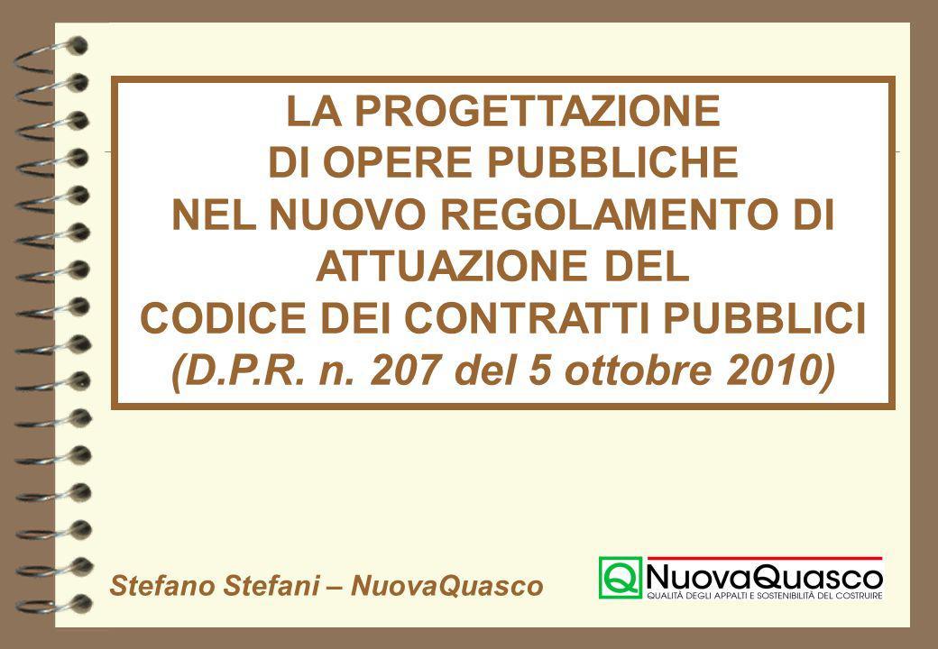 LA PROGETTAZIONE DI OPERE PUBBLICHE NEL NUOVO REGOLAMENTO DI ATTUAZIONE DEL CODICE DEI CONTRATTI PUBBLICI (D.P.R. n. 207 del 5 ottobre 2010)