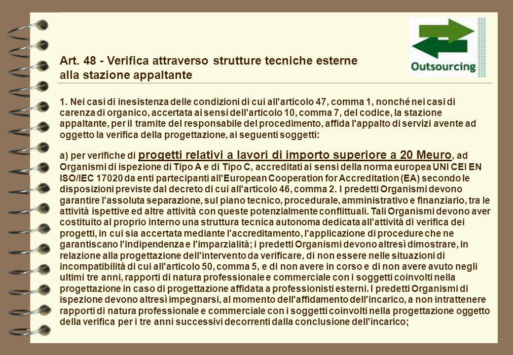 Art. 48 - Verifica attraverso strutture tecniche esterne