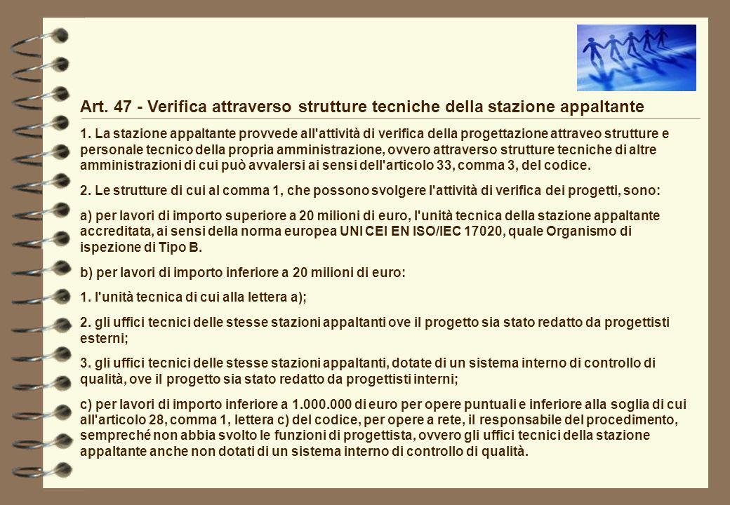 Art. 47 - Verifica attraverso strutture tecniche della stazione appaltante