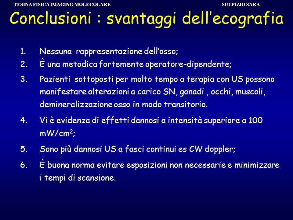 Conclusioni : svantaggi dell'ecografia