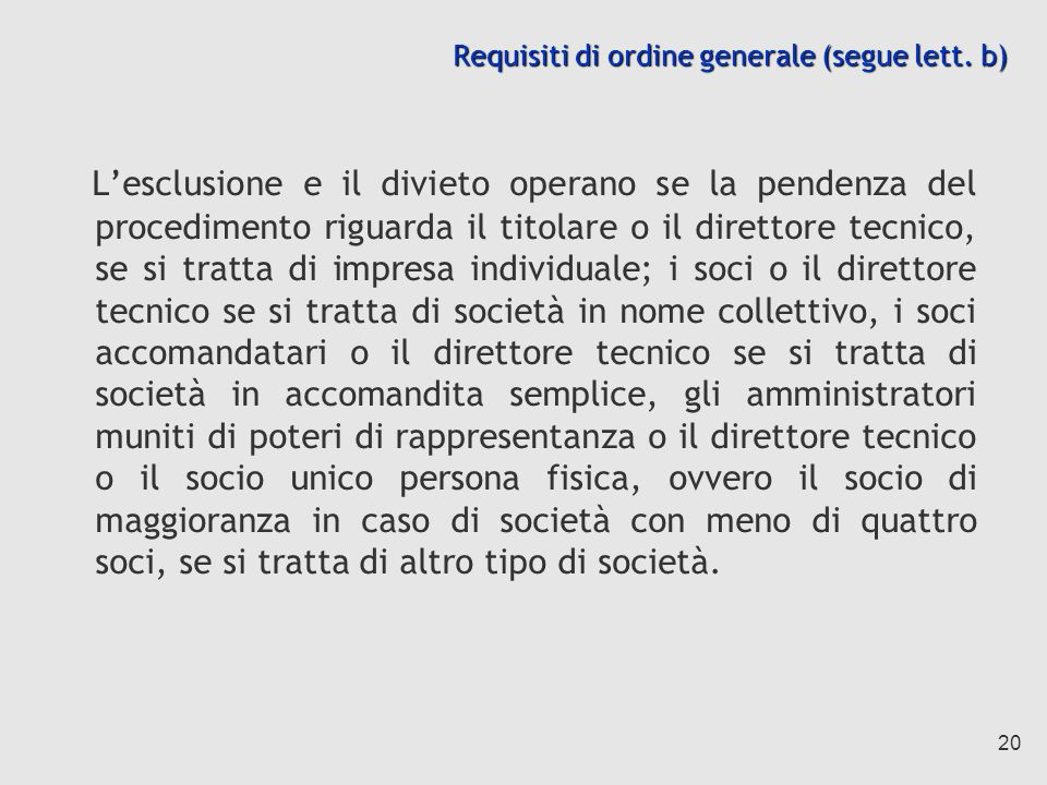 Requisiti di ordine generale (segue lett. b)