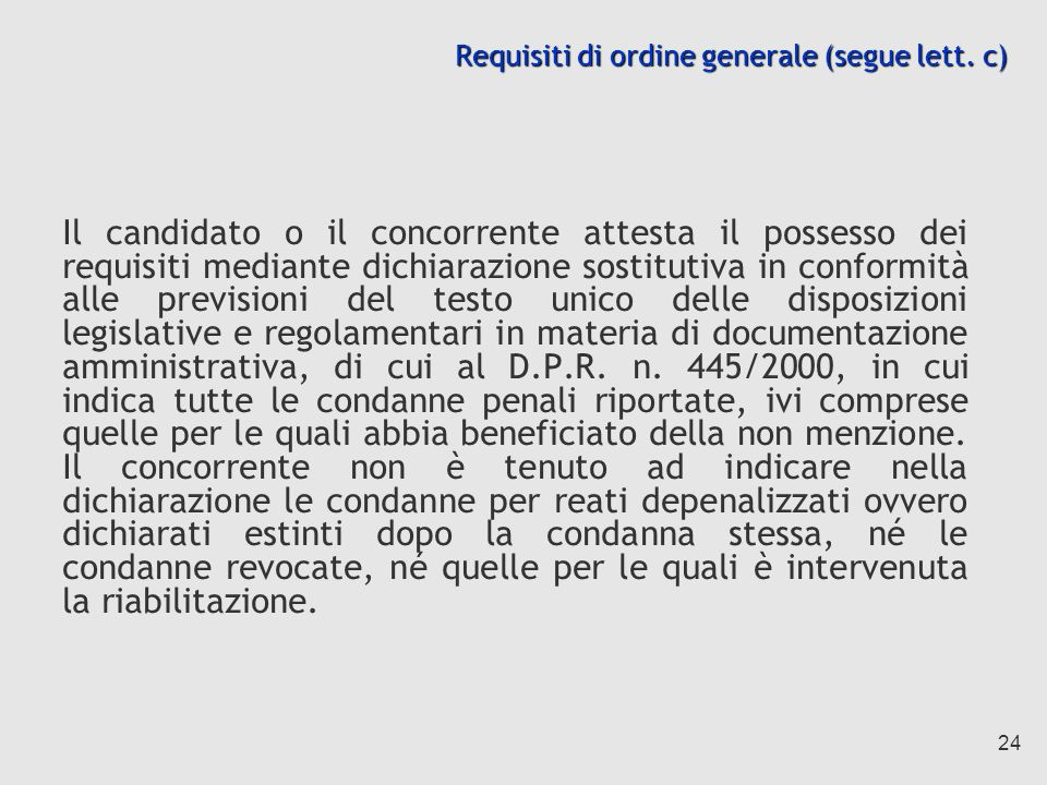 Requisiti di ordine generale (segue lett. c)