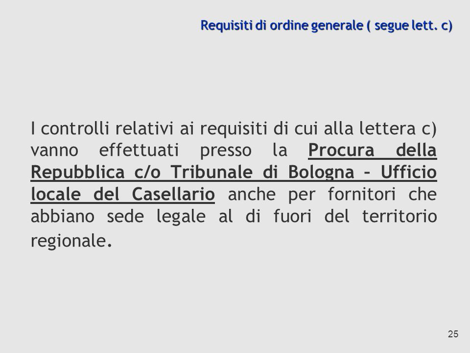 Requisiti di ordine generale ( segue lett. c)