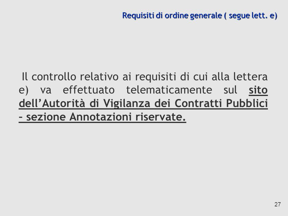 Requisiti di ordine generale ( segue lett. e)