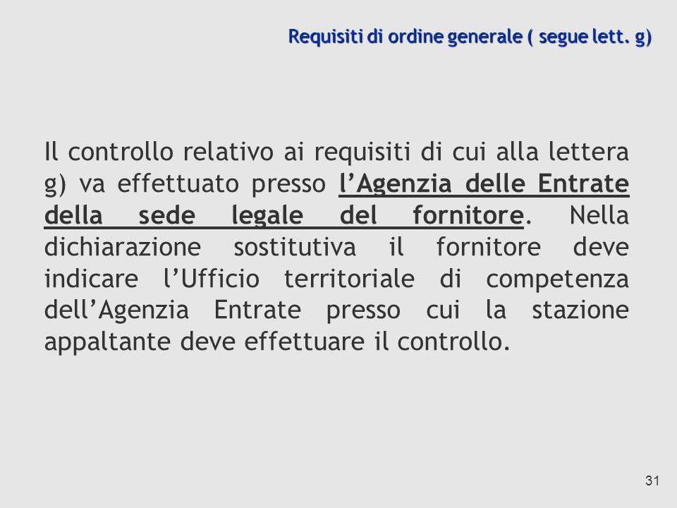 Requisiti di ordine generale ( segue lett. g)