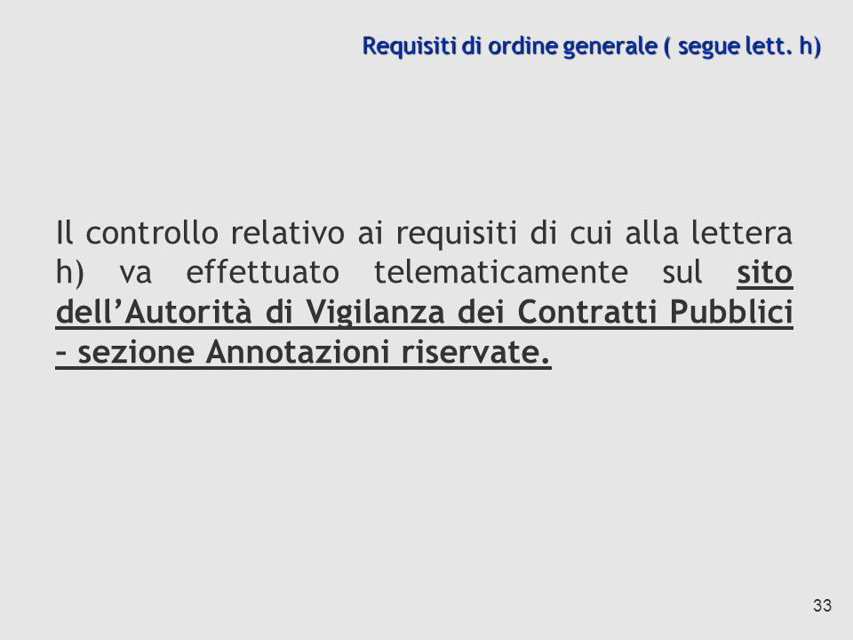 Requisiti di ordine generale ( segue lett. h)