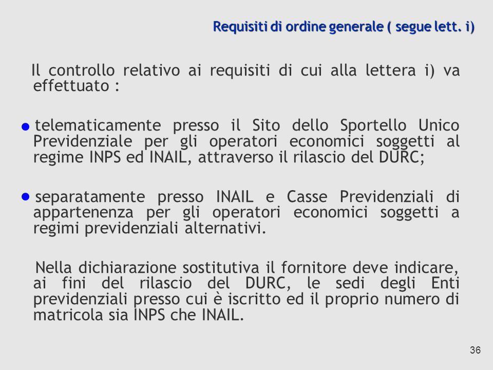 Requisiti di ordine generale ( segue lett. i)