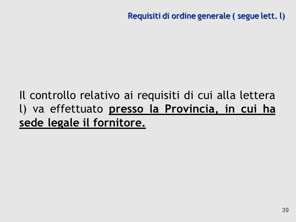 Requisiti di ordine generale ( segue lett. l)