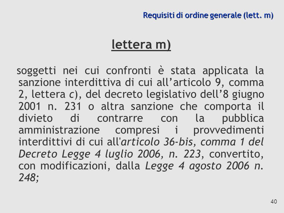 Requisiti di ordine generale (lett. m)