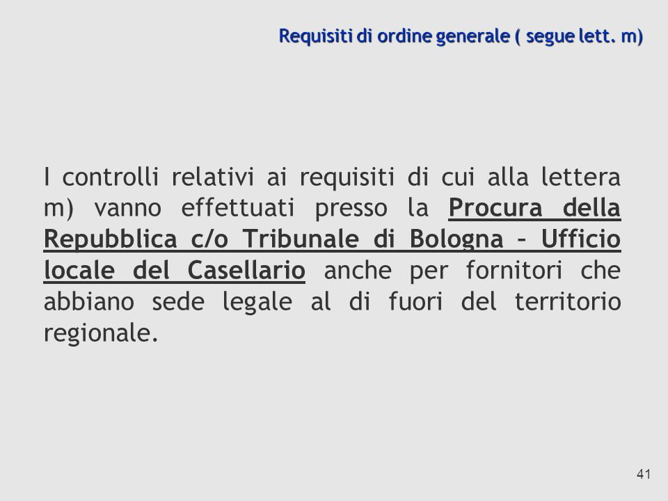 Requisiti di ordine generale ( segue lett. m)