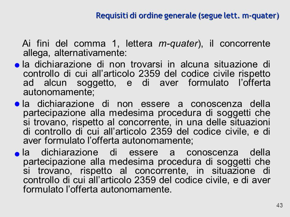 Requisiti di ordine generale (segue lett. m-quater)