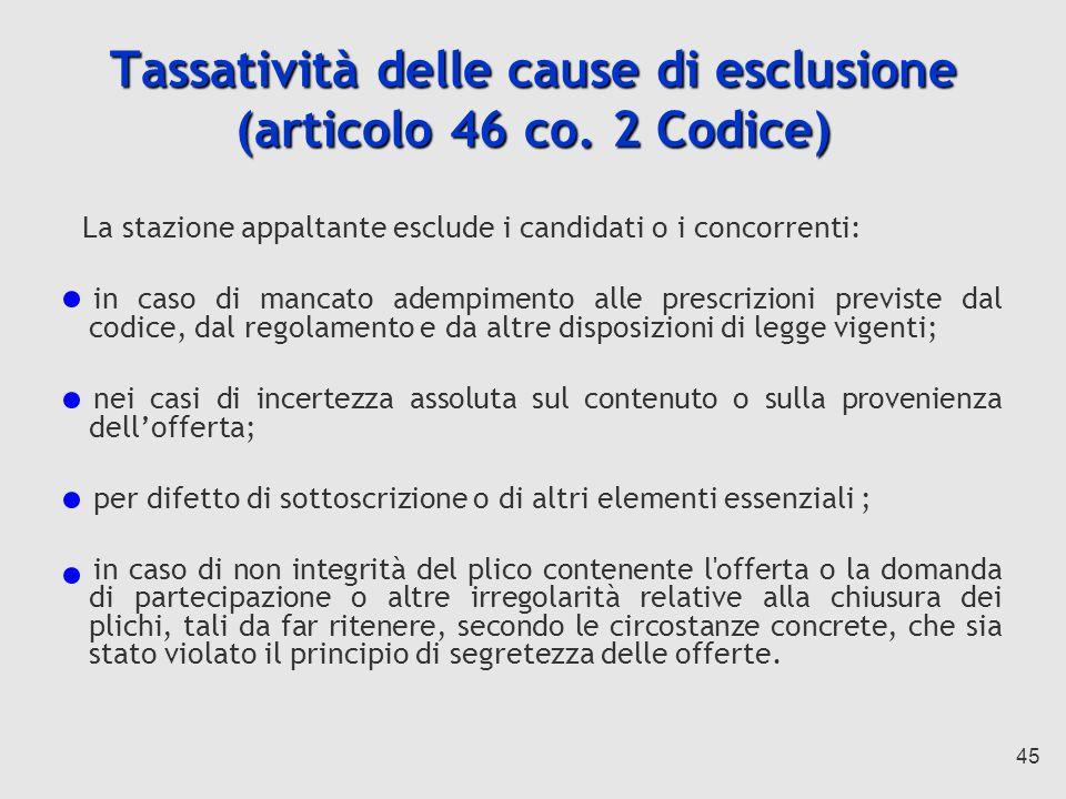 Tassatività delle cause di esclusione (articolo 46 co. 2 Codice)