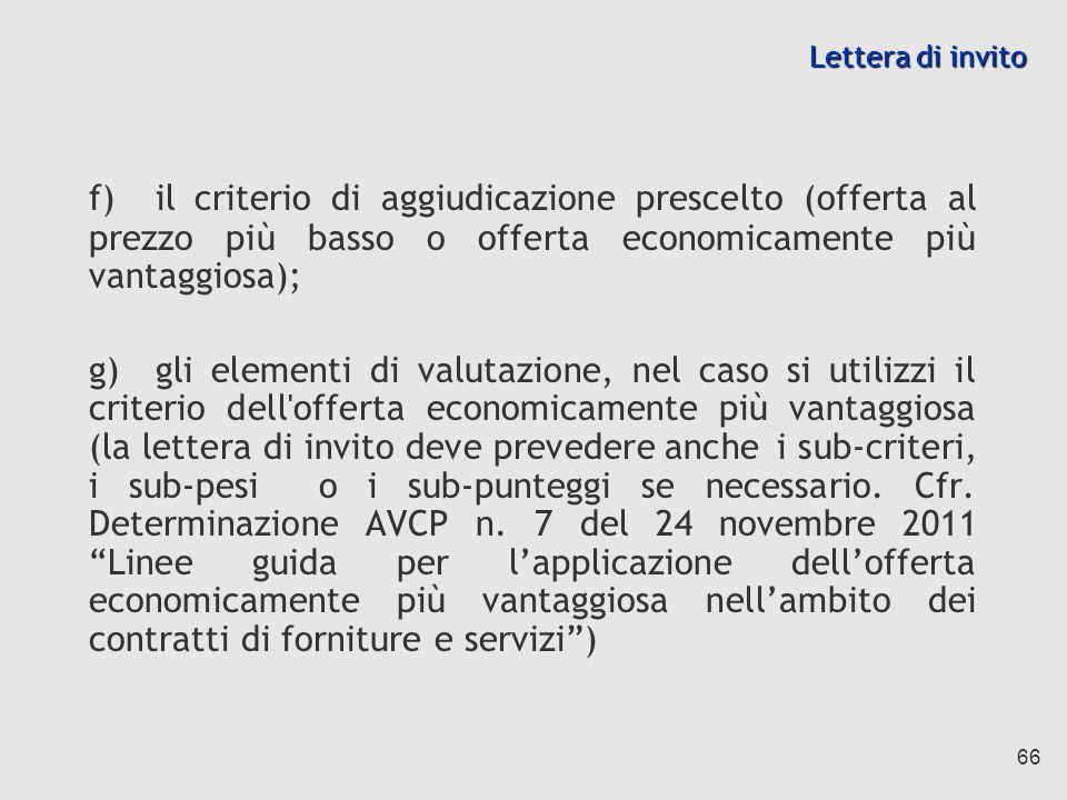 Lettera di invito f) il criterio di aggiudicazione prescelto (offerta al prezzo più basso o offerta economicamente più vantaggiosa);