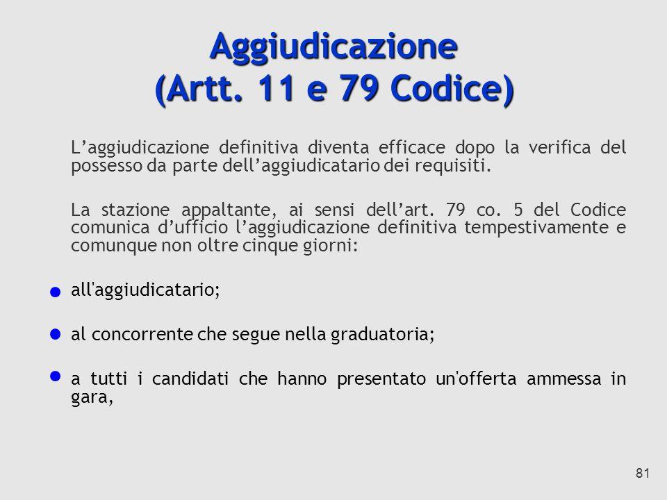 Aggiudicazione (Artt. 11 e 79 Codice)