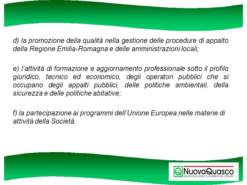 d) la promozione della qualità nella gestione delle procedure di appalto della Regione Emilia-Romagna e delle amministrazioni locali;