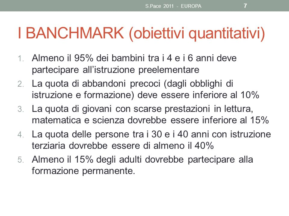 I BANCHMARK (obiettivi quantitativi)