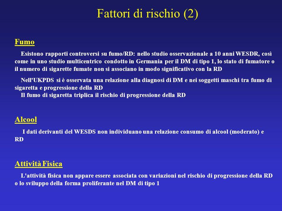 Fattori di rischio (2) Fumo Alcool Attività Fisica