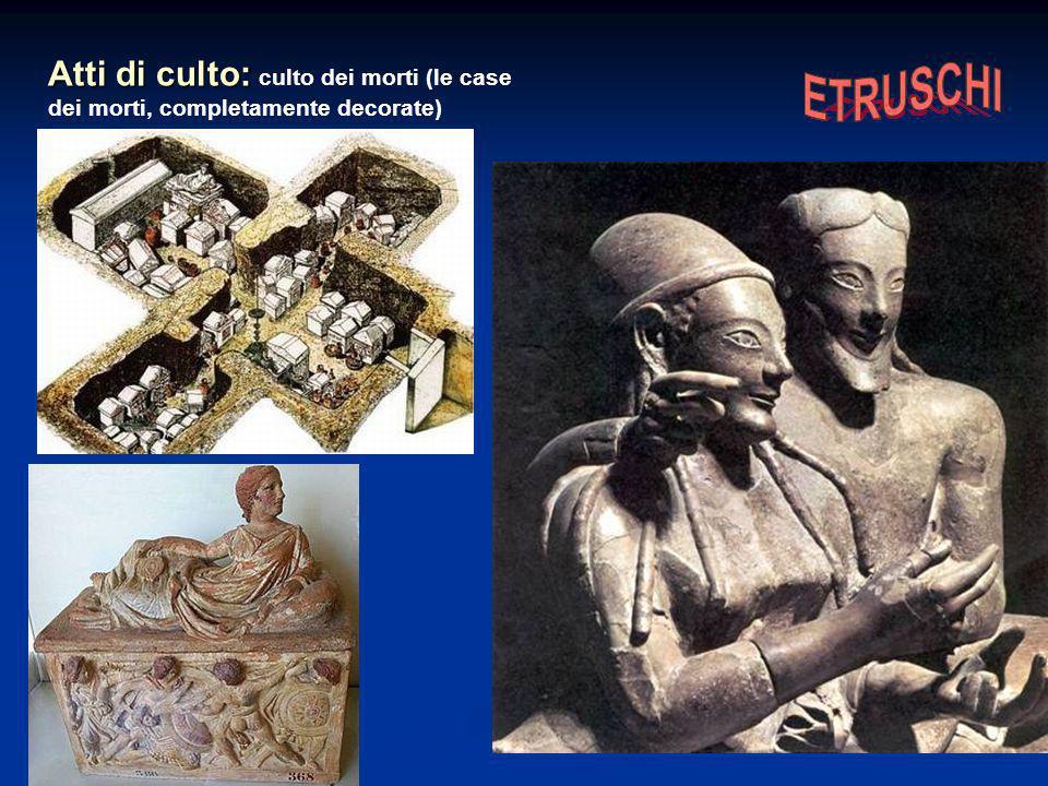 Atti di culto: culto dei morti (le case dei morti, completamente decorate)