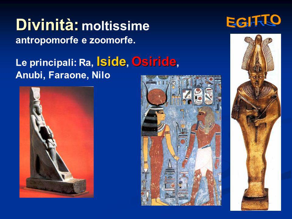 Divinità: moltissime antropomorfe e zoomorfe.