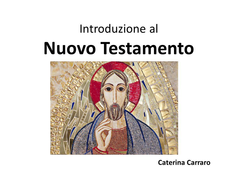 Introduzione al Nuovo Testamento Caterina Carraro