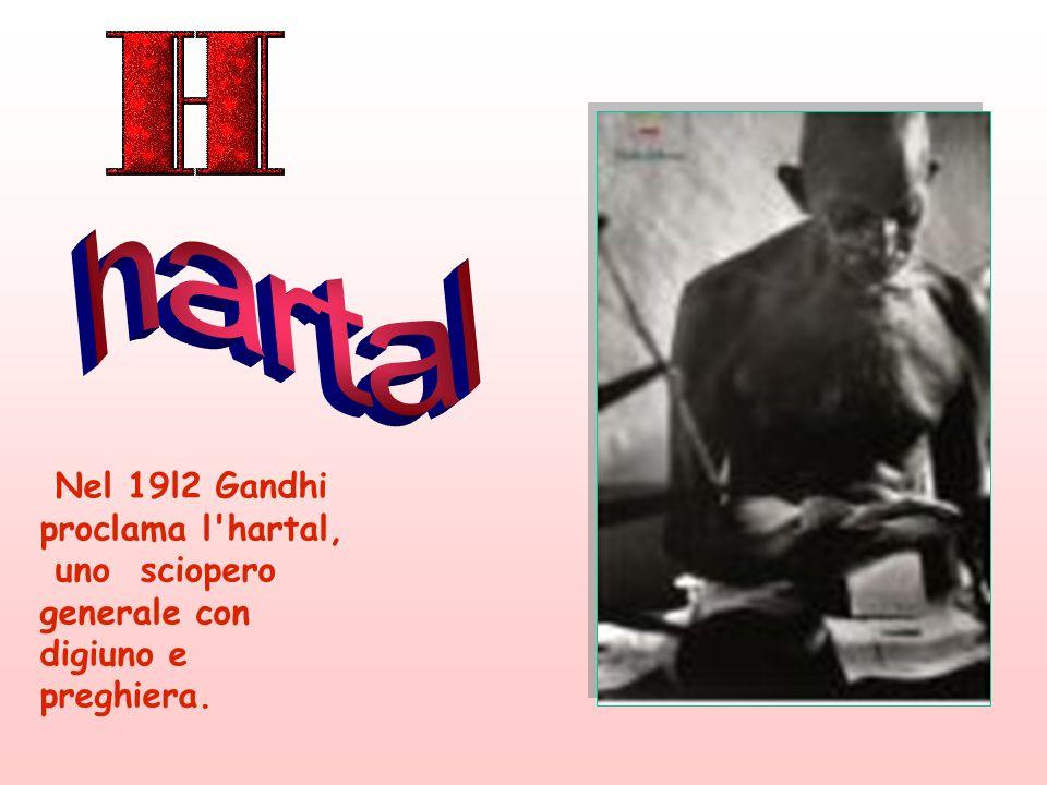 hartal Nel 19l2 Gandhi proclama l hartal,
