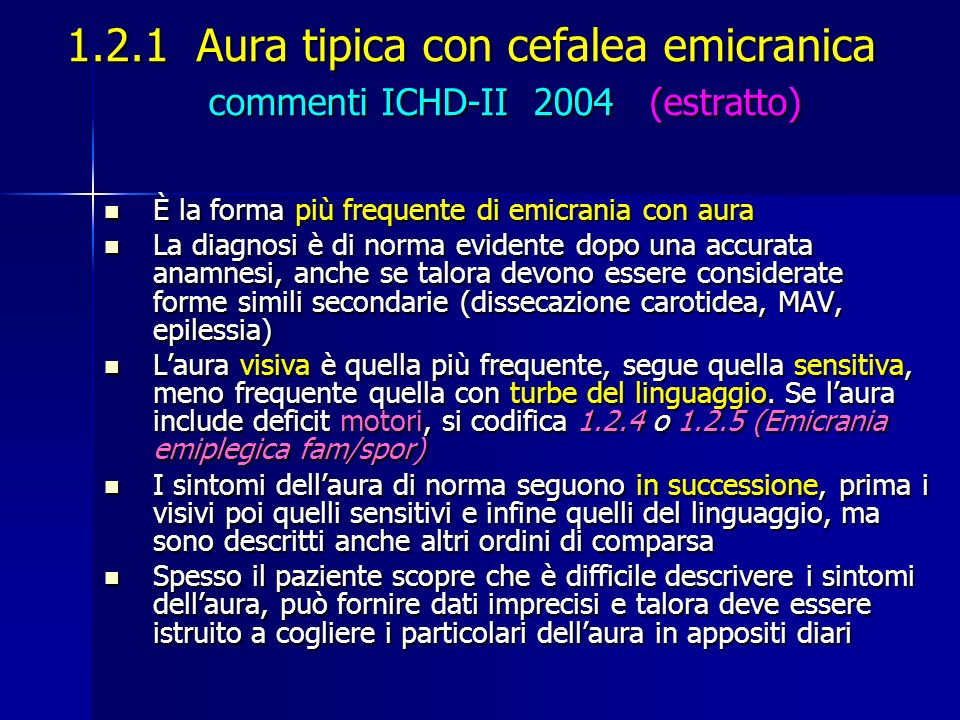 1.2.1 Aura tipica con cefalea emicranica commenti ICHD-II 2004 (estratto)