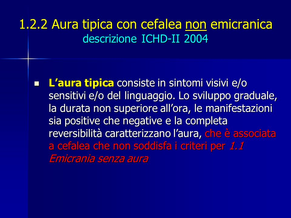 1.2.2 Aura tipica con cefalea non emicranica descrizione ICHD-II 2004