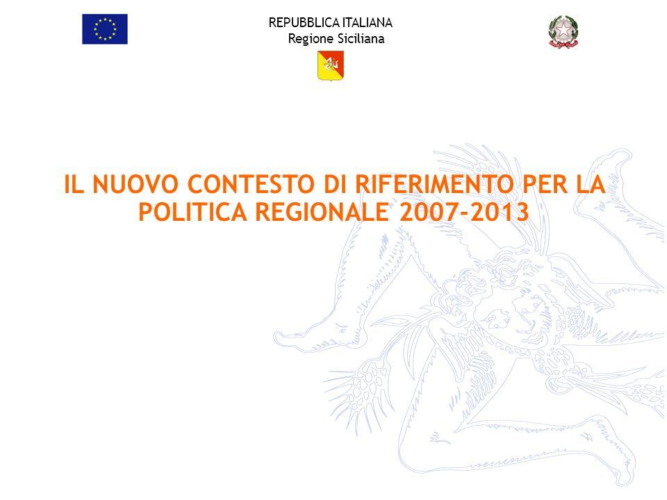 IL NUOVO CONTESTO DI RIFERIMENTO PER LA POLITICA REGIONALE 2007-2013