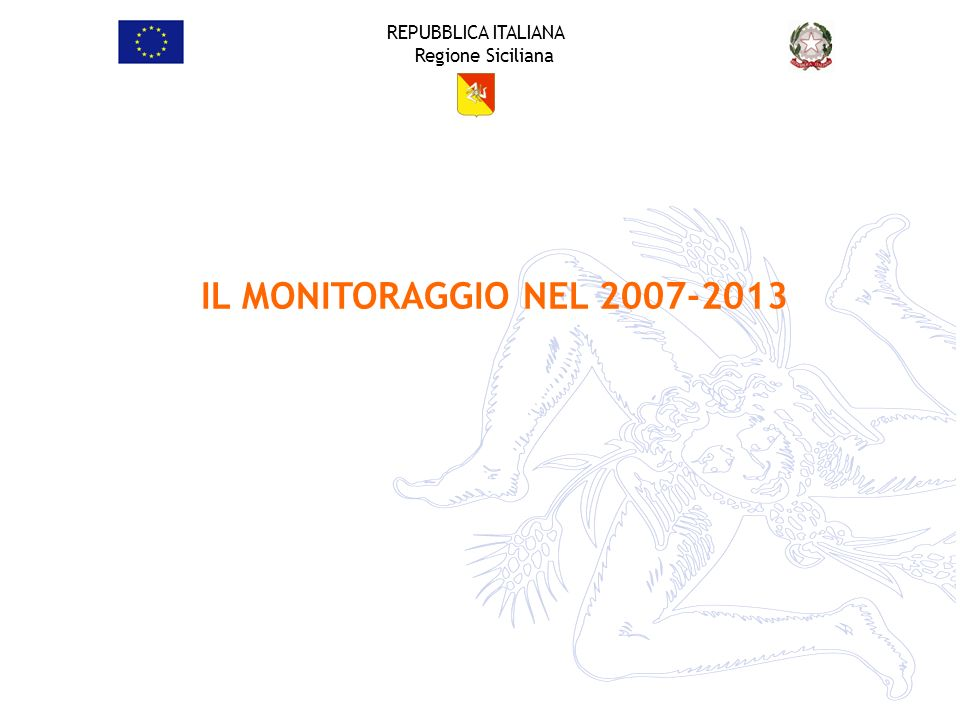 IL MONITORAGGIO NEL 2007-2013