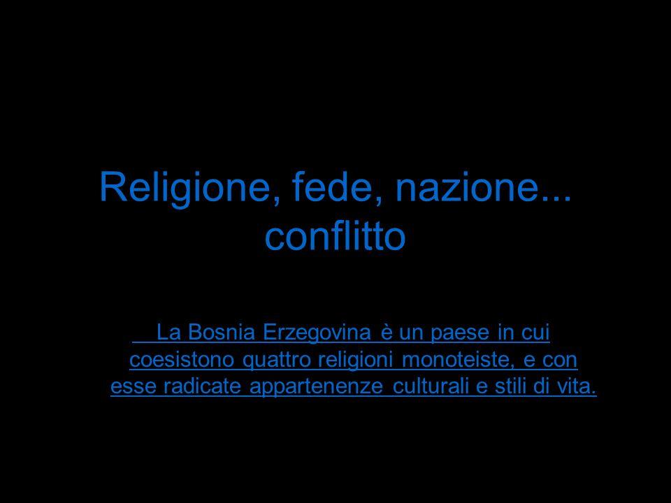 Religione, fede, nazione... conflitto