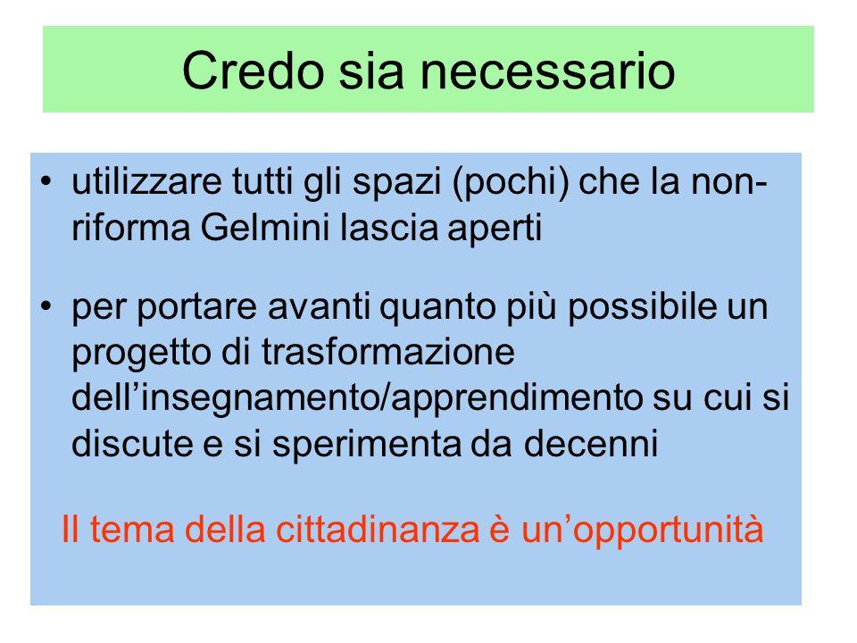 Credo sia necessario utilizzare tutti gli spazi (pochi) che la non-riforma Gelmini lascia aperti.