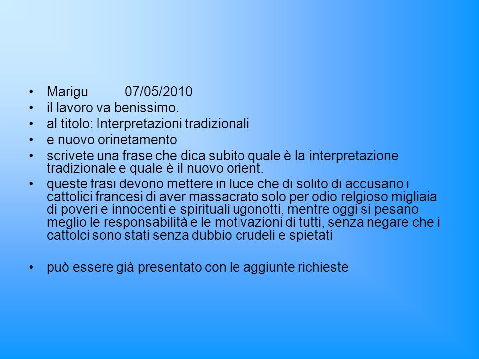 Marigu 07/05/2010 il lavoro va benissimo. al titolo: Interpretazioni tradizionali. e nuovo orinetamento.