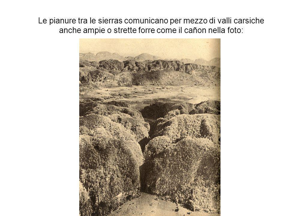 Le pianure tra le sierras comunicano per mezzo di valli carsiche anche ampie o strette forre come il cañon nella foto: