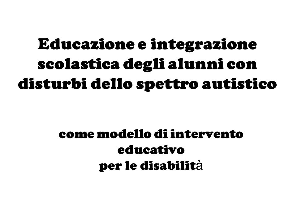come modello di intervento educativo per le disabilità