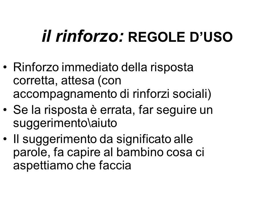 il rinforzo: REGOLE D'USO