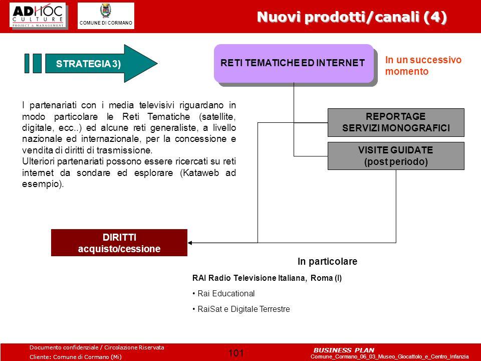 Nuovi prodotti/canali (4)