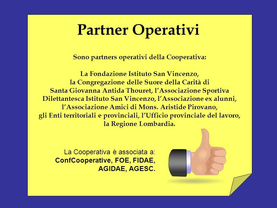 Partner Operativi Sono partners operativi della Cooperativa: