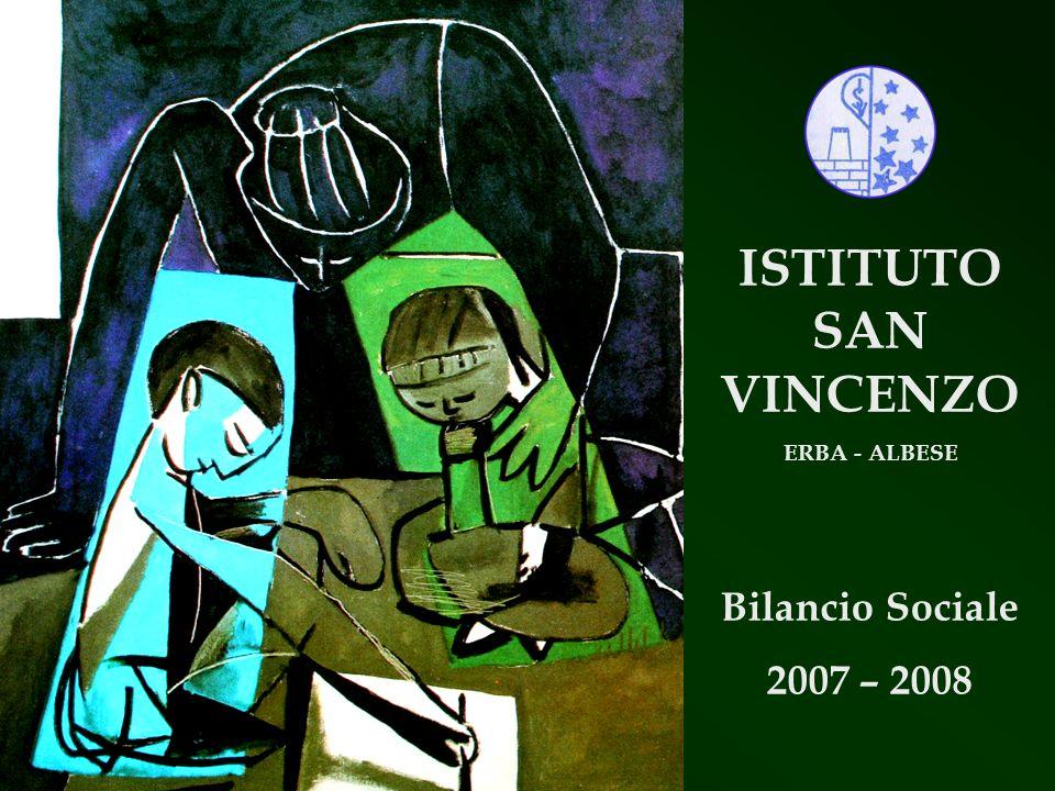 ISTITUTO SAN VINCENZO ERBA - ALBESE Bilancio Sociale 2007 – 2008