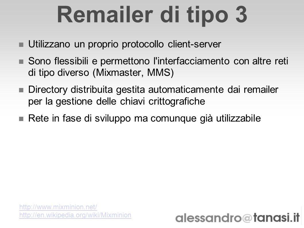 Remailer di tipo 3 Utilizzano un proprio protocollo client-server
