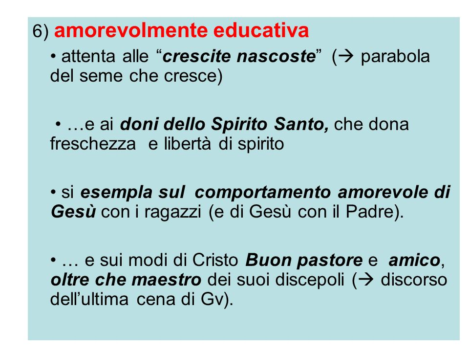 6) amorevolmente educativa